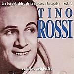 Tino Rossi Les Inoubliables De La Chanson Française Vol. 2 — Tino Rossi