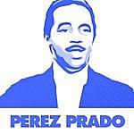 Pérez Prado Essential Mambo Classics By Pérez Prado