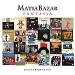 Matia Bazar Fantasia: Best & Rarities