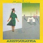 Matia Bazar Aristocratica (1991 Digital Remaster)
