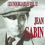 Jean Gabin Les Inoubliables De La Chanson Française Vol. 12 — Jean Gabin