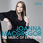 Joanna MacGregor Satie : Piano Music
