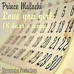 Prince Malachi Love You Girl (8 Days A Week)