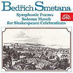 Czech Philharmonic Orchestra Smetana : Symphonic Poems, Solemn March For Shakespeare Celebrations