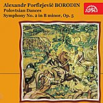 Czech Philharmonic Orchestra Borodin : Polovtsian Dances, Symphony No. 2 In B Minor, Op. 5