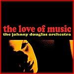 Johnny Douglas The Love Of Music