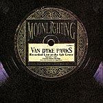 Van Dyke Parks Moonlighting-Live At The Ash Grove