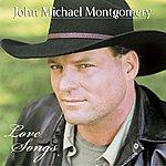 John Michael Montgomery Love Songs