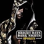Spoken Bright Days Dark Knights
