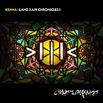 Kenna Land 2 Air Chronicles I : Chaos And The Darkness