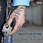 Bullets & Octane Laughing In The Face Of Failure