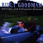 Billy Goodman Hellrides And Hollywood Waltzes