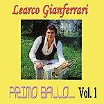 Learco Gianferrari Primo Ballo, Vol. 1