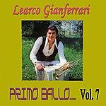 Learco Gianferrari Primo Ballo, Vol. 7
