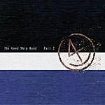 The Good Ship The Good Ship Band - Part 2