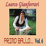 Learco Gianferrari Primo Ballo, Vol. 6