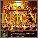Lucas Reign (The Remix Edition)