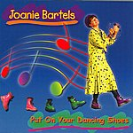 Joanie Bartels Put On Your Dancing Shoes