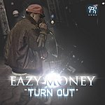 Eazy Money Turn Out - Single