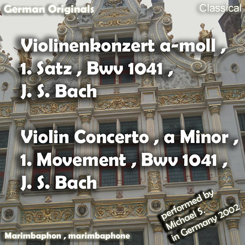 Cover Art: Violinenkonzert A-Moll , 1. Satz , Bwv 1041 , J. S. Bach , Violin Concerto A Minor , 1. Movement , J. S. Bach - Single