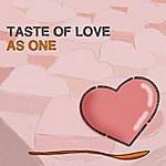 As One Taste Of Love