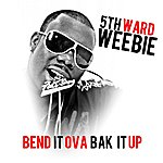 5th Ward Weebie Bend It Ova Bak It Up (Feat. Magnolia Chop)