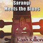 Kash Killion Sarangi Meets The Blues