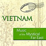 Anh Hung Music Of The Mystical Far East - Vietnam