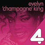 """Evelyn """"Champagne"""" King Four Hits: Evelyn 'champagne' King"""