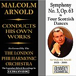 Malcolm Arnold Sir Malcolm Arnold Conducts His Own Works: Symphony No. 3 & Four Scottish Dances