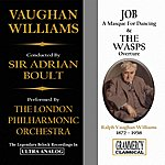Sir Adrian Boult Vaughan Williams: Job, A Masque For Dancing & The Wasps, Overture