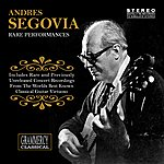 Andrés Segovia Rare Performances