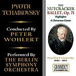 Peter Wohlert Tchaikovsky: The Nutcracker Ballet (Highlights): A Christmas Classic