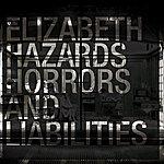 Elizabeth Hazards, Horrors And Liabilities