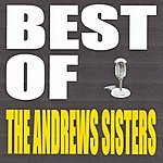 The Andrews Sisters Best Of The Andrews Sisters