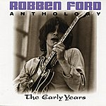 Robben Ford Anthology: The Early Years