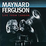 Maynard Ferguson Live From London (Live At Ronnie Scott's Jazz Club/1994)