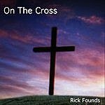 Rick Founds On The Cross