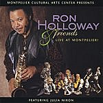 Ron Holloway Ron Holloway & Friends Live At Montpelier