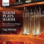 Naji Hakim Hakim Plays Hakim: The Van Den Heuvel Organ Of The Danish Radio