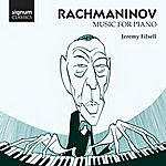 Jeremy Filsell Rachmaninov: Music For Piano