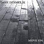 Dave Desmelik Move On