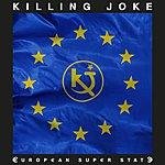 Killing Joke European Super State