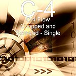 C4 C-4 Flow Chopped And Screwed - Single
