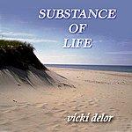 Vicki Delor Substance Of Life