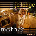 J.C. Lodge Mother (Pre-Release) - Single