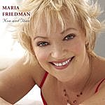 Maria Friedman Now And Then