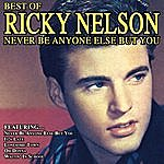 Rick Nelson Never Be Anyone Else But You The Best Of Ricky Nelson