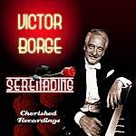 Victor Borge Serenading