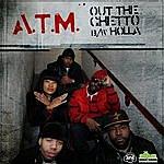 ATM Out The Ghetto (Digi 12